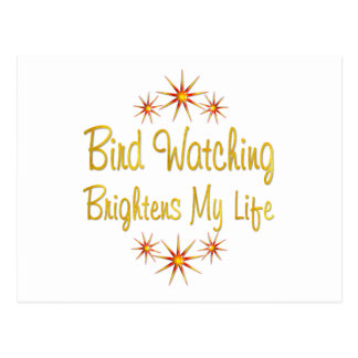 Bird Watching Brightens My Life Post Card
