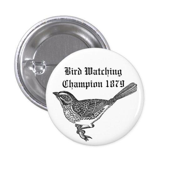 Bird Watching Champion 1879 Button