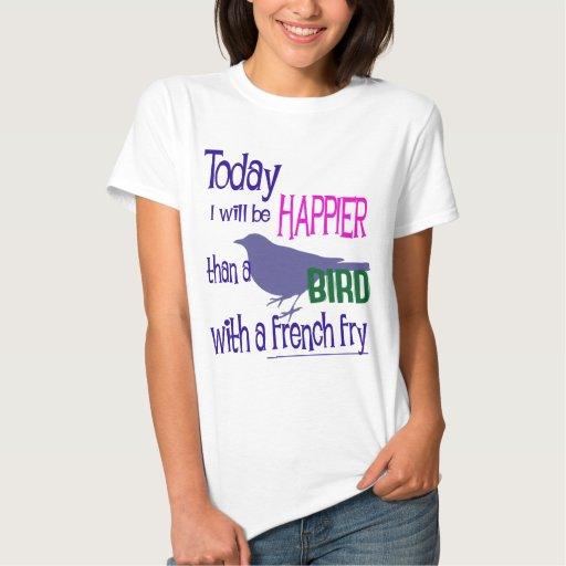 Bird with a french fry t shirt
