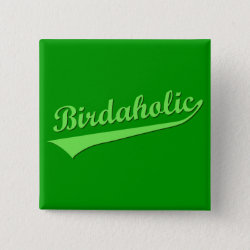 Square Button with Birdaholic design
