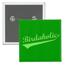 Square Button with Birdaholic design