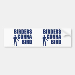 Bumper Sticker with Birders Gonna Bird design