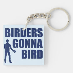 Square Keychain (double-sided) with Birders Gonna Bird design