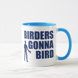 Mug with Birders Gonna Bird design