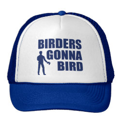 Trucker Hat with Birders Gonna Bird design
