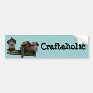 Birdhouse Craftaholic Bumper Sticker