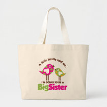 Birdie Going To Be A Big Sister Large Tote Bag