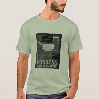 Birding. Even as we speak! T-Shirt
