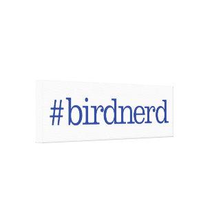 #birdnerd canvas print