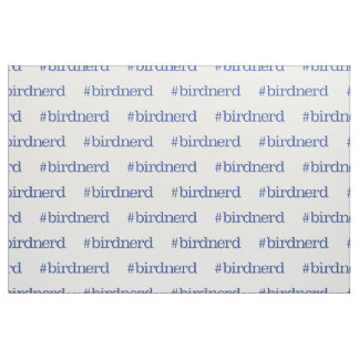 #birdnerd fabric