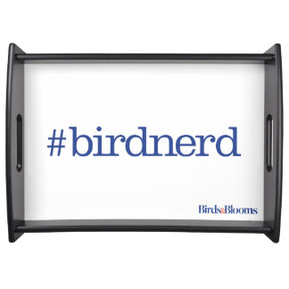 #birdnerd serving tray