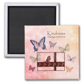 Birds and Butterflies Kindness Matters Magnet