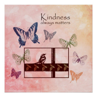 Birds and Butterflies Kindness Matters Poster
