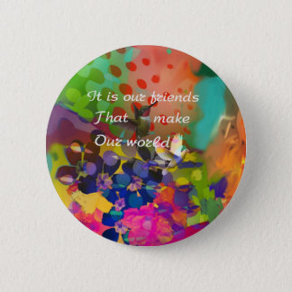 Birds like friends make our world pinback button