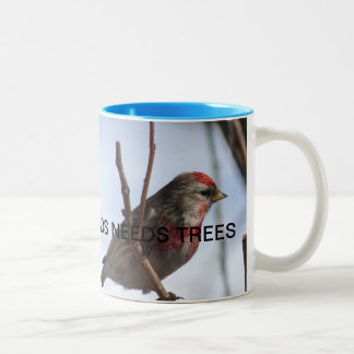 "BIRDS NEEDS TREES MUGS ""Are for SAVING NATURE"""