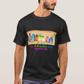Birds of A feather flock together - love T-Shirt
