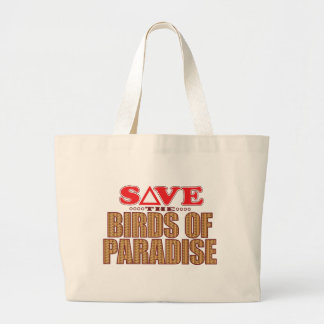 Birds Of Paradise Save Large Tote Bag
