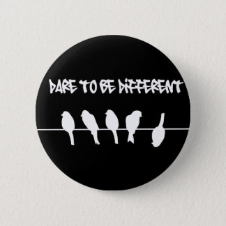 Birds on a wire – dare to be different (black) button
