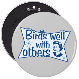 Birds Well With Others 6 Inch Round Button