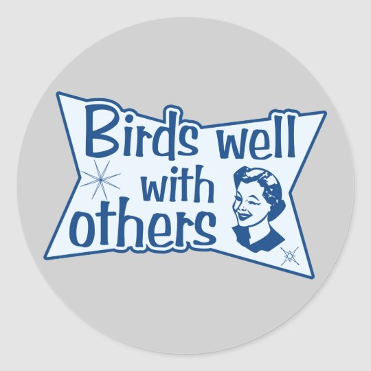 Birds Well With Others Classic Round Sticker