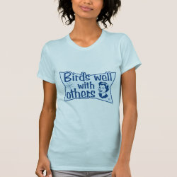 Women's American Apparel Fine Jersey Short Sleeve T-Shirt with Birds Well WIth Others design
