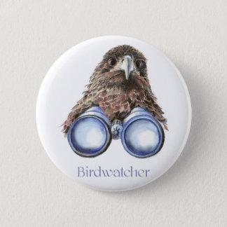 Birdwatcher Hawk Bird Watching You Humor Pinback Button