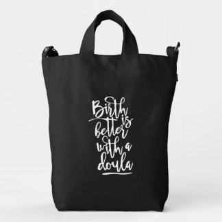 Birth is better with a doula - beautiful tote gift duck bag