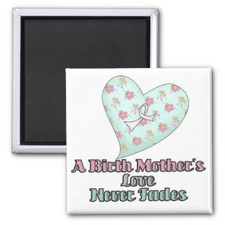 Birth Mothers Love Never Fades 2 Inch Square Magnet