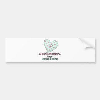Birth Mothers Love Never Fades Bumper Sticker