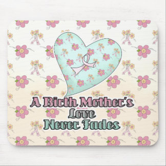 Birth Mothers Love Never Fades Mouse Pad