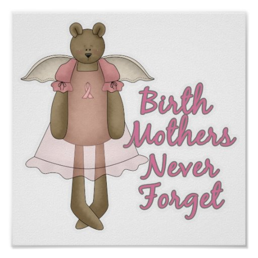 Birth Mothers Never Forget Teddy Bear Design Print