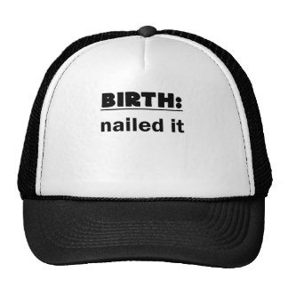 BIRTH Nailed It.png Trucker Hat