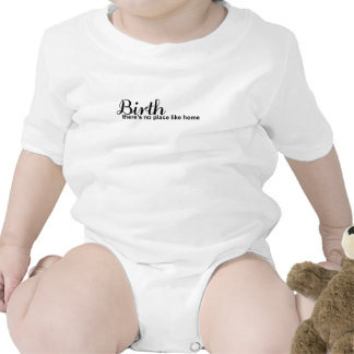 Birth- no place like home baby bodysuits
