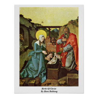 Birth Of Christ By Hans Baldung Poster