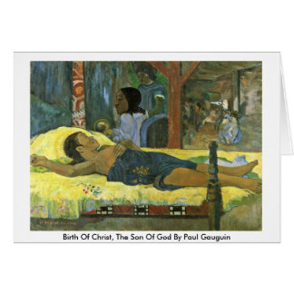 Birth Of Christ, The Son Of God By Paul Gauguin Card