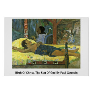 Birth Of Christ, The Son Of God By Paul Gauguin Poster