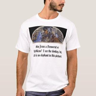 Birth of Christ, Was Jesus a Democrat or Republ... T-Shirt