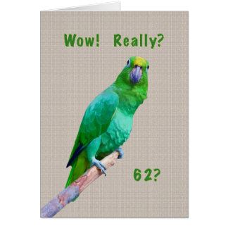 Birthday, 62nd, Green Macaw Parrot on a Limb Card