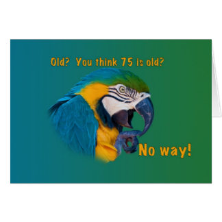 Birthday, 75th, Getting Old, Parrot, Card