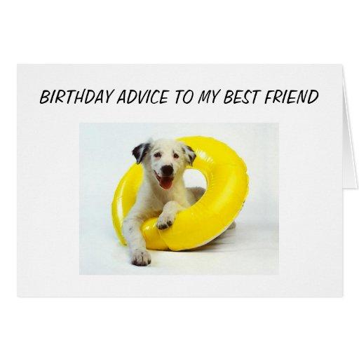 BIRTHDAY ADVICE BEST FRIEND CARD