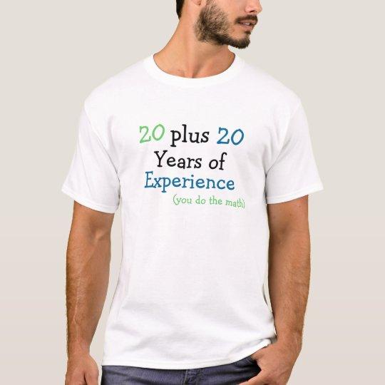 Birthday Age Humour - 40th T-Shirt