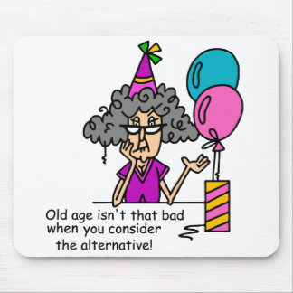 Birthday Alternative Humor Mouse Pad