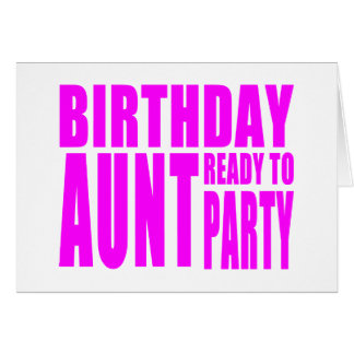 Birthday Aunt Ready to Party Card
