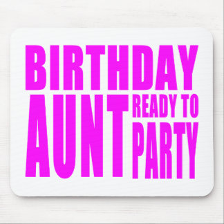 Birthday Aunt Ready to Party Mouse Pad