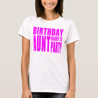 Birthday Aunt Ready to Party T-Shirt