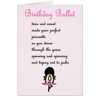 Birthday Ballet - the (bad) birthday poem/card Card