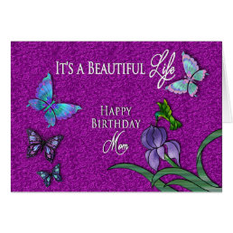 BIRTHDAY - BEAUTIFUL LIFE - MOM - BUTTERFLIES CARD