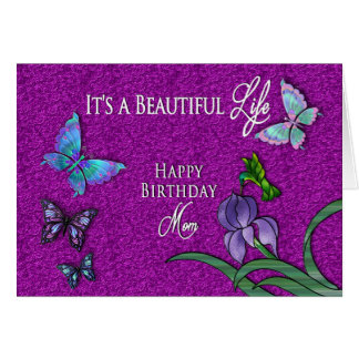 BIRTHDAY - BEAUTIFUL LIFE - MOM - BUTTERFLIES CARD