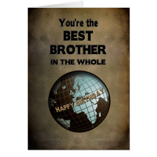 BIRTHDAY- BEST BROTHER  IN THE WORLD CARD