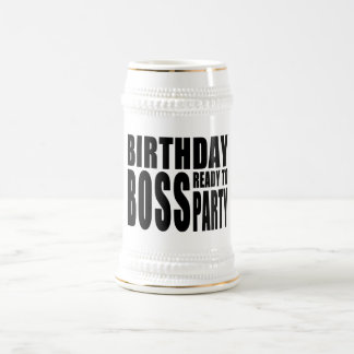 Birthday Boss Ready to Party Beer Stein